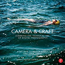 Camera & Craft: Learning the Technical Art of Digital Photography: (The Digital Imaging Masters Series) (English Edition)