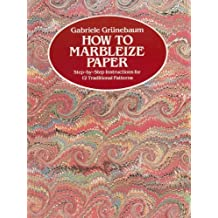 How to Marbleize Paper: Step-by-Step Instructions for 12 Traditional Patterns (Other Paper Crafts) (English Edition)
