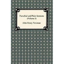 Parochial and Plain Sermons (Volume I) (English Edition)