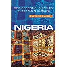 Nigeria - Culture Smart!: The Essential Guide to Customs & Culture (English Edition)