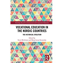 Vocational Education in the Nordic Countries: The Historical Evolution (Routledge Research in International and Comparative Education) (English Edition)