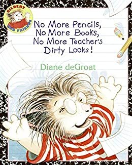 """No More Pencils, No More Books, No More Teacher's Dirty Looks! (Gilbert) (English Edition)"",作者:[deGroat, Diane]"