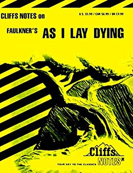 """""""CliffsNotes on Faulkner's As I Lay Dying (Cliffsnotes Literature Guides) (English Edition)"""",作者:[Roberts, James L]"""