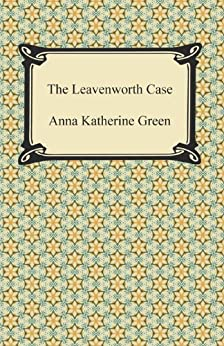 """The Leavenworth Case (English Edition)"",作者:[Anna Katherine Green]"