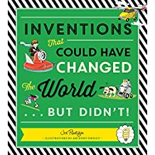 Inventions: That Could Have Changed the World...But Didn't! (English Edition)