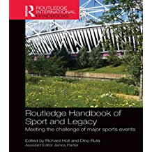 Routledge Handbook of Sport and Legacy: Meeting the Challenge of Major Sports Events (Routledge International Handbooks) (English Edition)