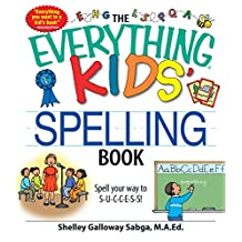 The Everything Kids' Spelling Book: Spell your way to S-U-C-C-E-S-S! (Everything® Kids) (English Edition)