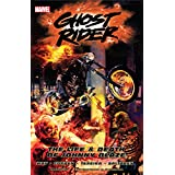 Ghost Rider Vol. 2: The Life and Death of Johnny Blaze (Ghost Rider (2006-2009)) (English Edition)