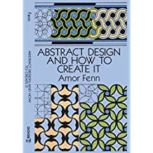 Abstract Design and How to Create It (Dover Art Instruction) (English Edition)