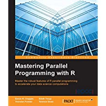Mastering Parallel Programming with R (English Edition)