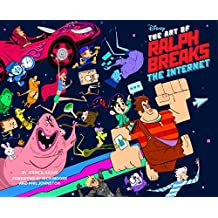 The The Art of Ralph Breaks the Internet: Wreck-It Ralph 2