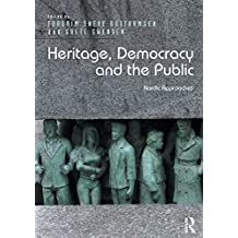 Heritage, Democracy and the Public: Nordic Approaches (English Edition)