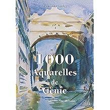 1000 Aquarelles de Génie (French Edition)