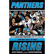 Panthers Rising: How the Carolina Panthers Roared to the Super Bowl—and Why They'll Be Back! (English Edition)