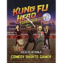 Kung Fu Hero and The Forbidden City: A ComedyShortsGamer Graphic Novel (English Edition)