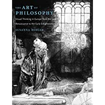 The Art of Philosophy: Visual Thinking in Europe from the Late Renaissance to the Early Enlightenment (English Edition)
