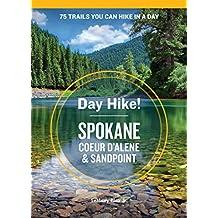 Day Hike! Spokane, Coeur d'Alene, and Sandpoint (English Edition)