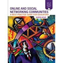 Online and Social Networking Communities: A Best Practice Guide for Educators (Open and Flexible Learning Series) (English Edition)