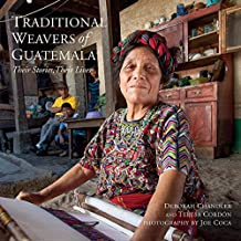 Traditional Weavers of Guatemala: Their Stories, Their Lives (English Edition)
