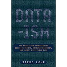 Data-ism: The Revolution Transforming Decision Making, Consumer Behavior, and Almost Everything Else (English Edition)