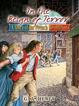 """""""In the Reign of Terror: A Story of the French Revolution (Dover Children's Classics) (English Edition)"""",作者:[G. A. Henty]"""