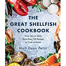 The Great Shellfish Cookbook: From Sea to Table: More than 100 Recipes to Cook at Home (English Edition)