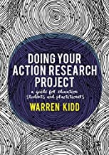 Doing Your Action Research Project: A guide for education students and practitioners (English Edition)
