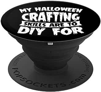My Halloween Crafting Skills Are To DIY 趣味礼物 PopSockets 手机和平板电脑握架260027  黑色