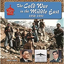 The Cold War in  Middle East, 1950-1991 (The Making of the Middle East) (English Edition)