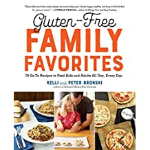 Gluten-Free Family Favorites: 75 Go-To Recipes to Feed Kids and Adults All Day, Every Day (English Edition)