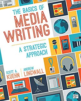 """The Basics of Media Writing: A Strategic Approach (English Edition)"",作者:[Kuehn, Scott A., Lingwall, James Andrew]"