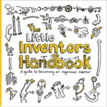 The Little Inventors Handbook: A guide to becoming an ingenious inventor (English Edition)