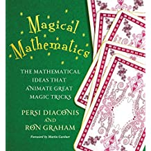 Magical Mathematics: The Mathematical Ideas That Animate Great Magic Tricks (English Edition)