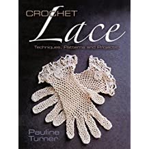 Crochet Lace: Techniques, Patterns, and Projects (Dover Knitting, Crochet, Tatting, Lace) (English Edition)