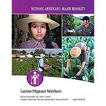 Latino Migrant Workers (Hispanic Americans: Major Minority) (English Edition)