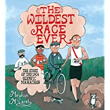The Wildest Race Ever: The Story of the 1904 Olympic Marathon (English Edition)