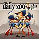 Daily Zoo: Volume 3: Healing Together