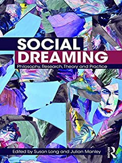 Social Dreaming: Philosophy, Research, Theory and Practice (English Edition)