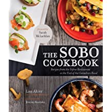 The Sobo Cookbook: Fresh Food Inspired by Texas to Tofino (English Edition)