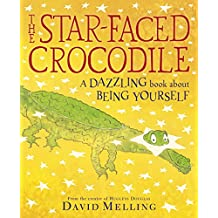 The Star-faced Crocodile: A dazzling book about being yourself (English Edition)