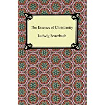 The Essence of Christianity (English Edition)