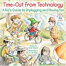 Time-Out from Technology: A Kid's Guide to Unplugging and Having Fun (Elf-help Books for Kids) (English Edition)
