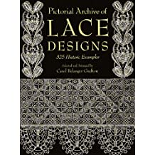 Pictorial Archive of Lace Designs: 325 Historic Examples (Dover Pictorial Archive) (English Edition)
