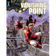 Vanishing Point: Perspective for Comics from the Ground Up (English Edition)
