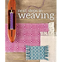 Next Steps In Weaving: What You Never Knew You Needed to Know (English Edition)