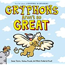 Gryphons Aren't So Great (Adventures in Cartooning) (English Edition)