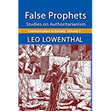 False Prophets: Studies on Authoritarianism (Communication in Society Series) (English Edition)