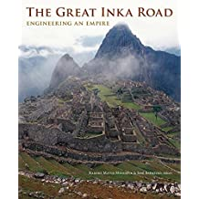 The Great Inka Road: Engineering an Empire (English Edition)