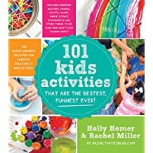 101 Kids Activities That Are the Bestest, Funnest Ever!: The Entertainment Solution for Parents, Relatives & Babysitters! (English Edition)
