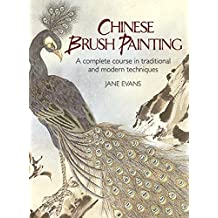 Chinese Brush Painting: A Complete Course in Traditional and Modern Techniques (Dover Art Instruction) (English Edition)